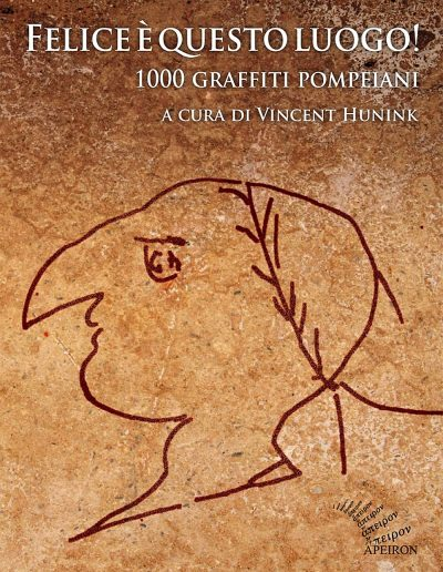 Felice_e_questo_luogo_1000_graffiti_pompeiani_Vincent_Hunink_a_cura_di_