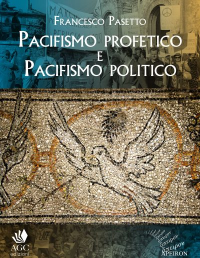 Francesco-Pasetto-Pacifismo-profetico-e-pacifismo-politico