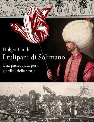 I-tulipani-di-Solimano-Una-passeggiata-per-i-giardini-della-storia-Holger-Lundt