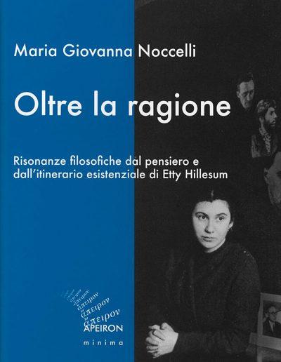 Oltre-la-ragione-Risonanze-filosofiche-dal-pensiero-e-dall-itinerario-esistenziale-di-Etty-Hillesum-Maria-Giovanna-Noccelli