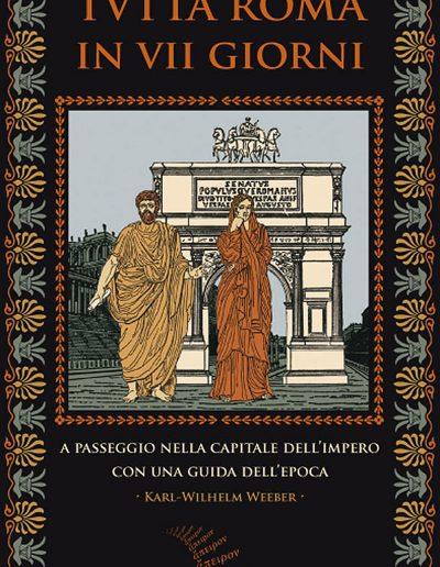 Tutta-Roma-in-VII-giorni-A-passeggio-nella-capitale-dell-Impero-con-una-guida-dell-epoca-Karl-Wilhelm-Weeber